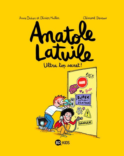 Anatole Latuile, T05 : Ultra top secret !
