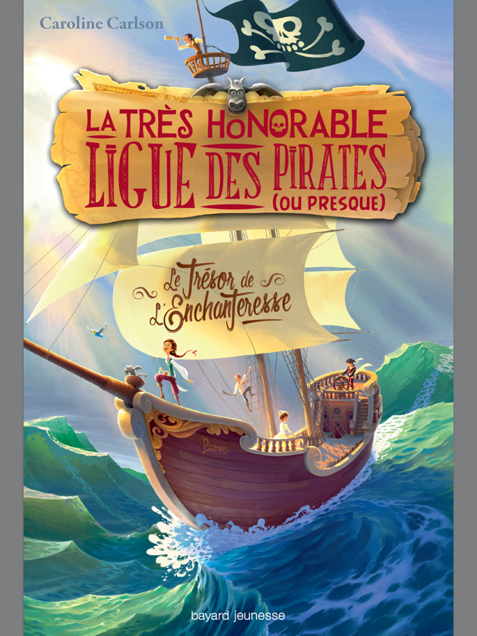 La très honorable ligue des pirates (ou presque), Tome 1